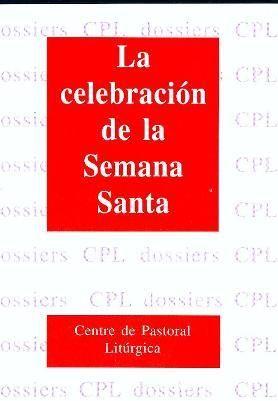 CELEBRACIÓN DE LA SEMANA SANTA, LA