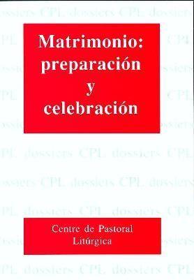 MATRIMONIO: PREPARACIÓN Y CELEBRACIÓN