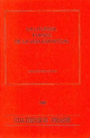 LITURGIA, FUENTE DE LA VIDA ESPIRITUAL, LA