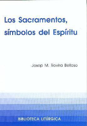 SACRAMENTOS, SÍMBOLOS DEL ESPÍRITU, LOS