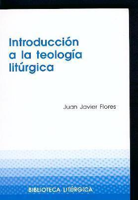 INTRODUCCIÓN A LA TEOLOGÍA LITÚRGICA