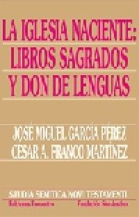 LA IGLESIA NACIENTE: LIBROS SAGRADOS Y DON DE LENGUAS