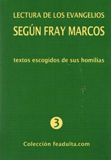 LECTURA DE LOS EVANGELIOS SEGUN FRAY MARCOS
