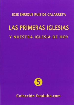 LAS PRIMERAS IGLESIAS Y NUESTRA IGLESIA DE HOY