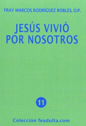 JESÚS VIVIÓ POR NOSOTROS