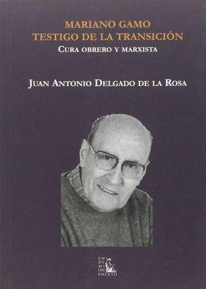MARIANO GAMO. TESTIGO DE LA TRANSICION