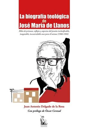 LA BIOGRAFÍA TEOLÓGICA DE JOSÉ MARÍA DE LLANOS