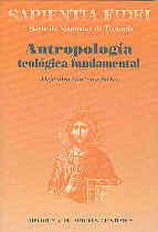 ANTROPOLOGÍA TEOLÓGICA FUNDAMENTAL