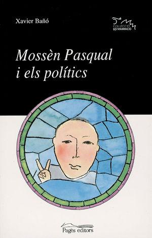 MOSSÈN PASQUAL I ELS POLÍTICS