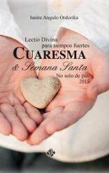 LECTIO DIVINA PARA TIEMPOS FUERTES CUARESMA Y SEMANA SANTA 2015