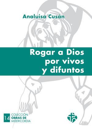 ROGAR A DIOS POR VIVOS Y DIFUNTOS