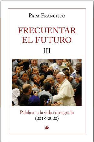 FRECUENTAR EL FUTURO III