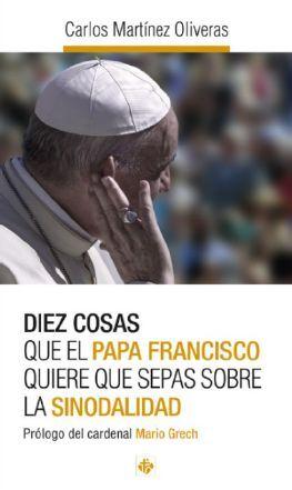 DIEZ COSAS QUE EL PAPA FRANCISCO QUIERE QUE SEPAS SOBRE LA SINODALIDAD