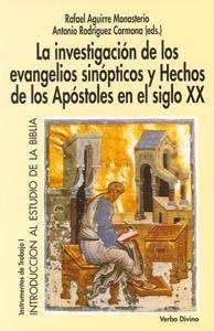 LA INVESTIGACIÓN DE LOS EVANGELIOS SINÓPTICOS Y HECHOS DE LOS APÓSTOLES EN EL SIGLO XX