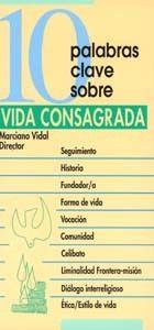 10 PALABRAS CLAVE SOBRE LA VIDA CONSAGRADA