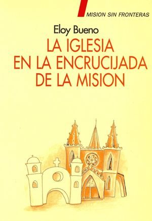 LA IGLESIA EN LA ENCRUCIJADA DE LA MISIÓN