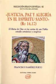 JUSTICIA, PAZ Y ALEGRÍA EN EL ESPÍRITU SANTO. (RO 14,17)