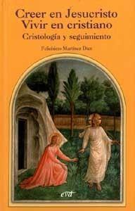 CREER EN JESUCRISTO. VIVIR EN CRISTIANO