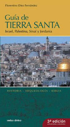 GUÍA DE TIERRA SANTA: ISRAEL, PALESTINA, SINAÍ Y JORDANIA