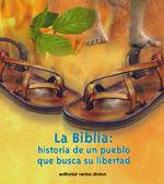 LA BIBLIA: HISTORIA DE UN PUEBLO QUE BUSCA SU LIBERTAD