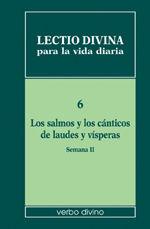 LECTIO DIVINA PARA LA VIDA DIARIA: LOS SALMOS Y LOS CÁNTICOS DE LAUDES Y VÍSPERAS. SEMANA 2