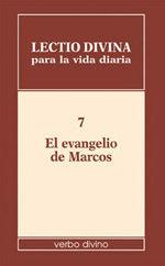 LECTIO DIVINA PARA LA VIDA DIARIA: EL EVANGELIO DE MARCOS