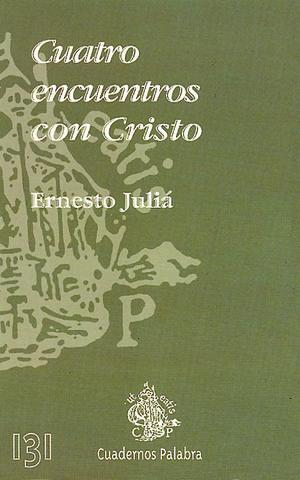CUATRO ENCUENTROS CON CRISTO
