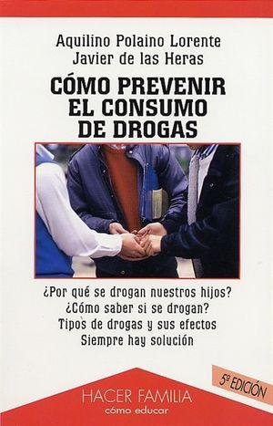 CÓMO PREVENIR EL CONSUMO DE DROGAS
