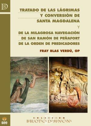 TRATADO DE LAS LÁGRIMAS Y CONVERSIÓN DE SANTA MAGDALENA; Y DE LA MILAGROSA NAVEGACIÓN DE SAN RAMÓN DE PEÑAFORT DE LA ORDEN DE PREDICADORES