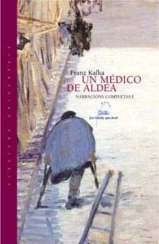 UN MÉDICO DE ALDEA. NARRACIÓNS COMPLETAS I
