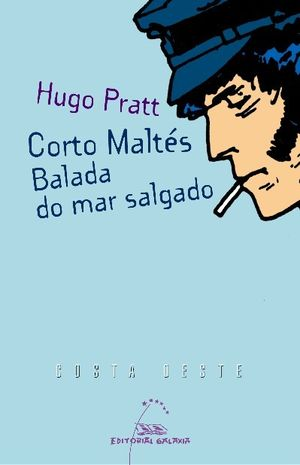 CORTO MALTÉS. BALADA DO MAR SALGADO