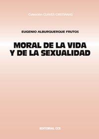 MORAL DE LA VIDA Y LA SEXUALIDAD