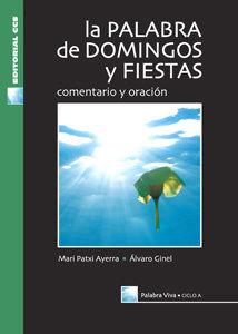 LA PALABRA DEL DOMINGO Y FIESTAS. CICLO A