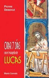ORAR 7 DÍAS CON EL EVANGELIO DE LUCAS