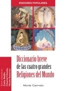 DICCIONARIO BREVE DE LAS CUATRO RELIGIONES DEL MUNDO