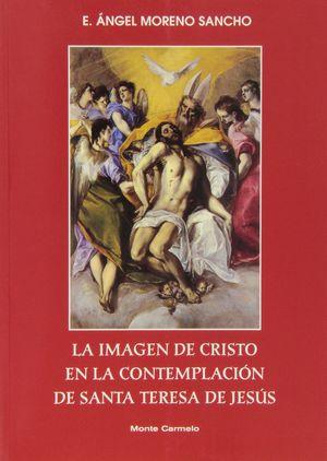 LA IMAGEN DE CRISTO EN LA CONTEMPLACIÓN DE SANTA TERESA DE JESÚS
