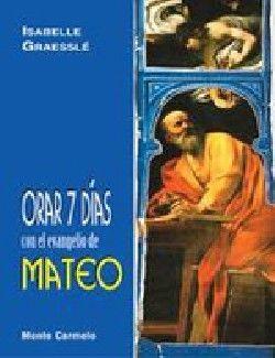 ORAR 7 DÍAS CON EL EVANGELIO DE MATEO