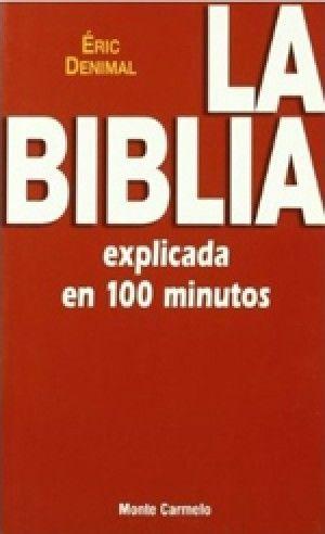 LA BIBLIA EXPLICADA EN 100 MINUTOS