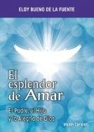 EL ESPLENDOR DE AMAR
