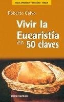VIVIR LA EUCARISTÍA EN 50 CLAVES
