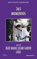365 MOMENTOS CON EL BEATO MANUEL LOZANO GARRIZO