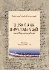 EL LIBRO DE LA VIDA DE SANTA TERESA DE JESÚS : ACTAS DEL I CONGRESO INTERNACIONAL TERESIANO, CELEBRA
