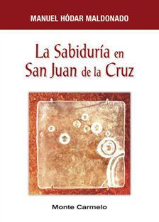 LA SABIDURÍA EN SAN JUAN DE LA CRUZ