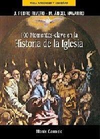 100 MOMENTOS CLAVE DE LA HISTORIA DE LA IGLESIA