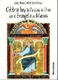 CELEBRAR HOY LA PALABRA DE DIOS CON EL EVANGELIO DE MARCOS