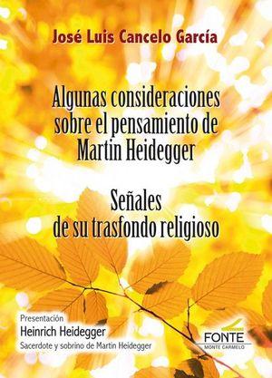 ALGUNAS CONSIDERACIONES SOBRE EL PENSAMIENTO DE MARTIN HEID
