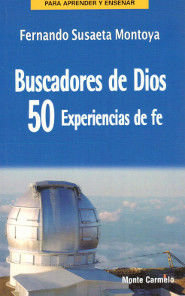 BUSCADORES DE DIOS: 50 EXPERIENCIAS DE FE