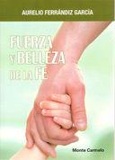 FUERZA Y BELLEZA DE LA FE