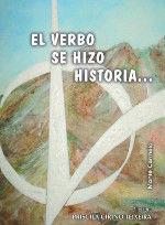 EL VERBO SE HIZO HISTORIA