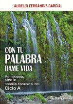 CON TU PALABRA DAME VIDA (CICLO A)
